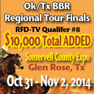 Upcoming Barrel Race in Glen Rose, Tx at Somervell Co Expo Center, Ok/Tx Regional BBR Challenge and RFD-TV Qualifier #8 - Oct 31 - Nov 2, 2014